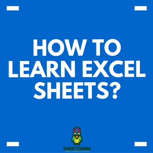 How To Learn Excel Sheets?
